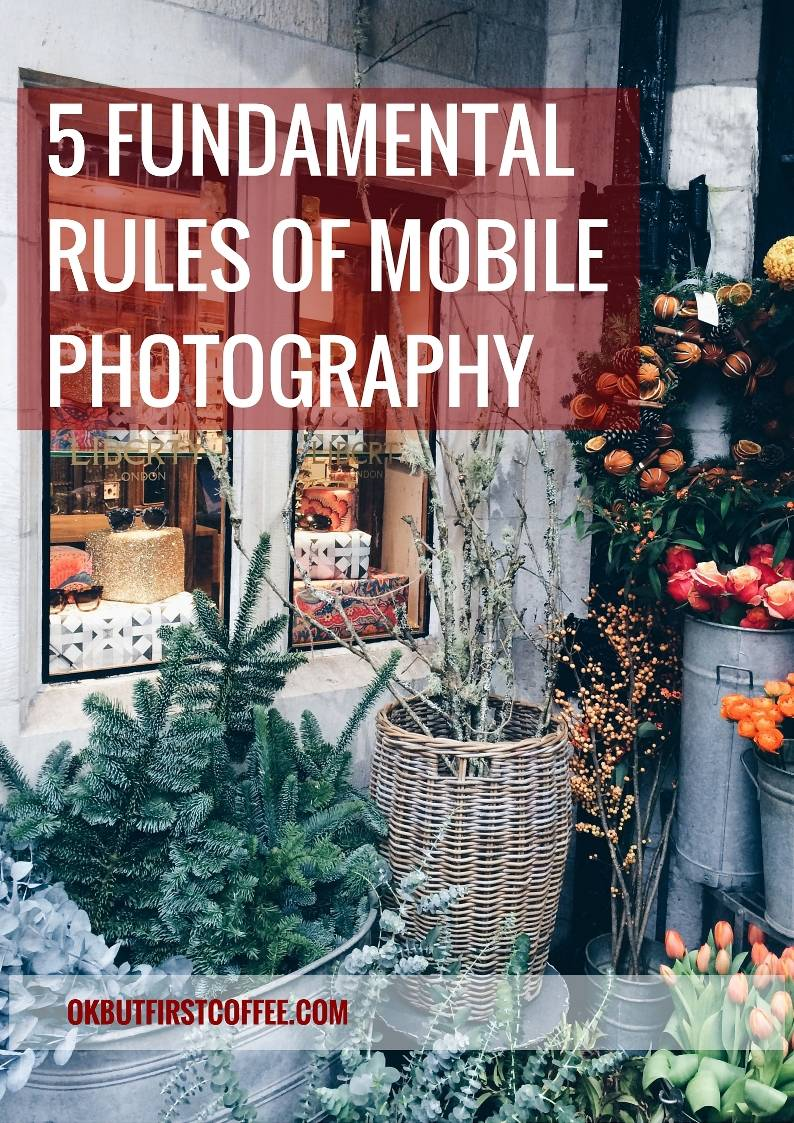 OK But First Coffee 5 Fundamental Rules of Mobile Photography