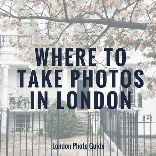 where-to-take-photos-in-london-katya-jackson-london-photo-guide