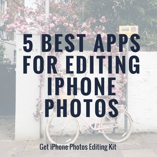 5 best apps for editing iphone photos