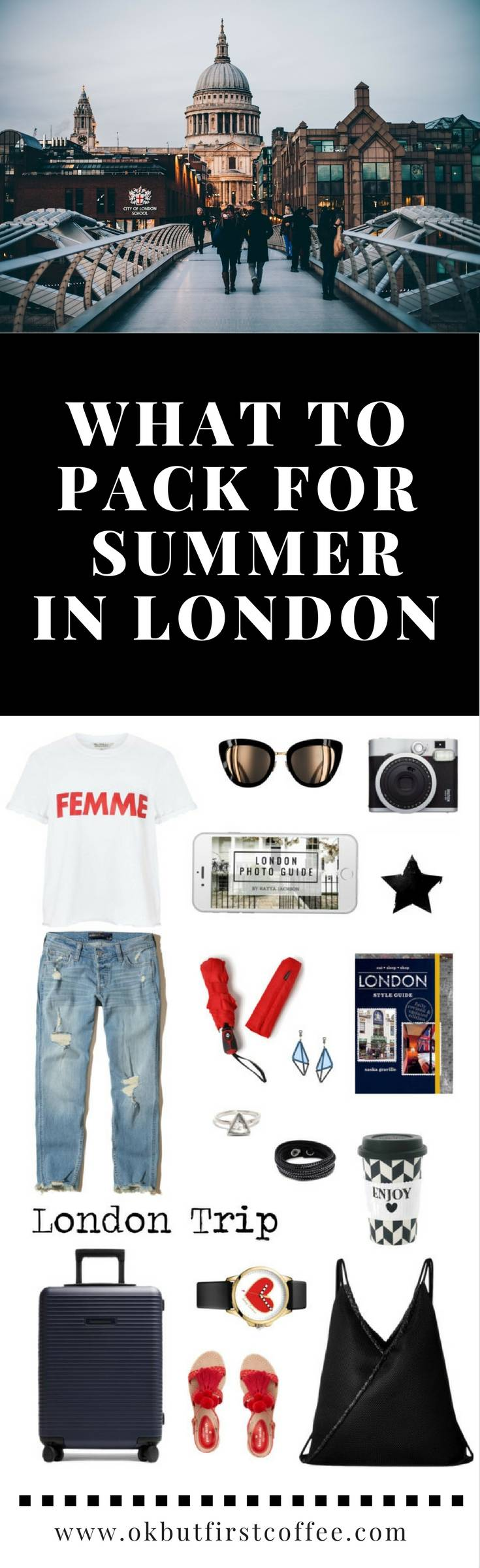 what to pack for summer in london ok but first coffee
