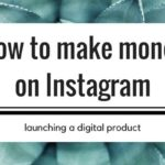How to make money on instagram - launching a digital product