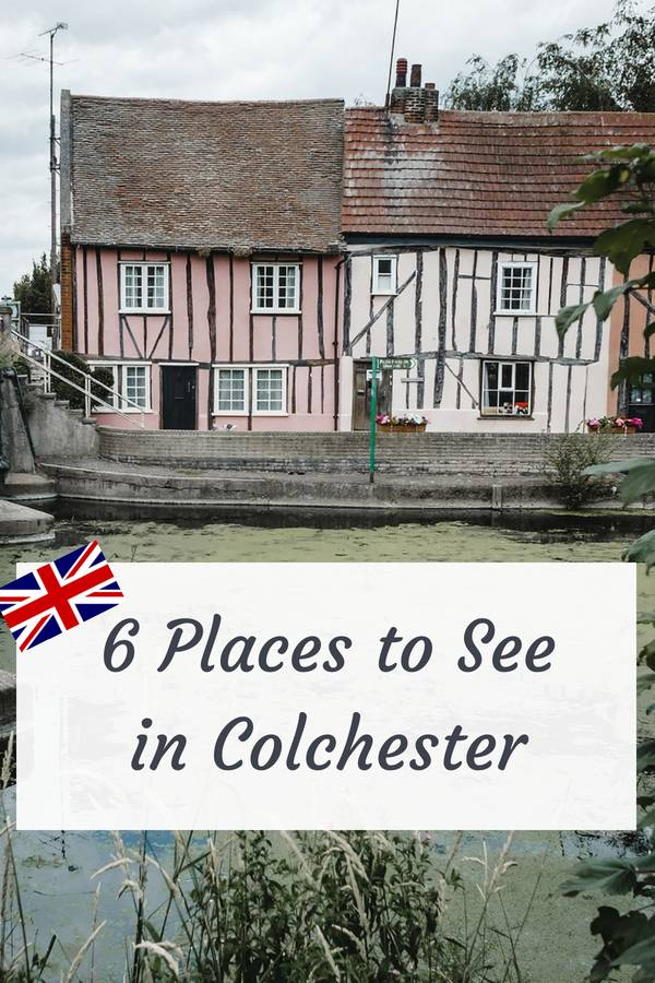 6 Places To See In Colchester Essex Day Trips From London England Travel Katya Jackson