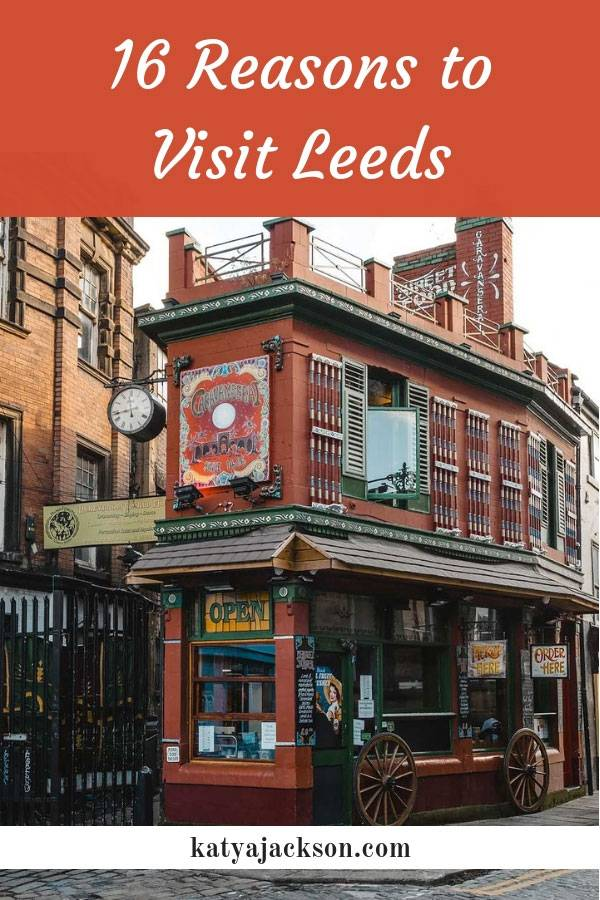 Things to do in Leeds places to see in Leeds Trips from London Katya Jackson Blog
